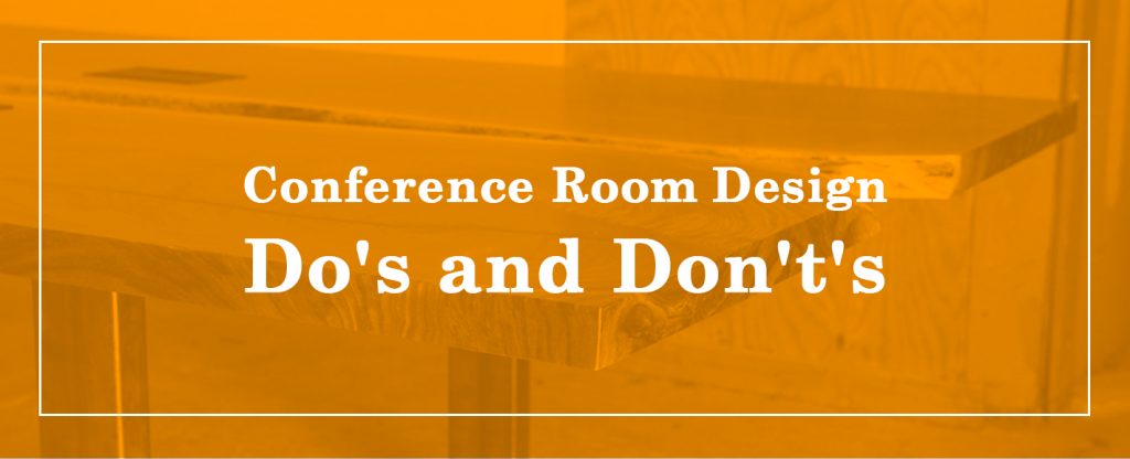 Conference Room Design Do's and Don't's
