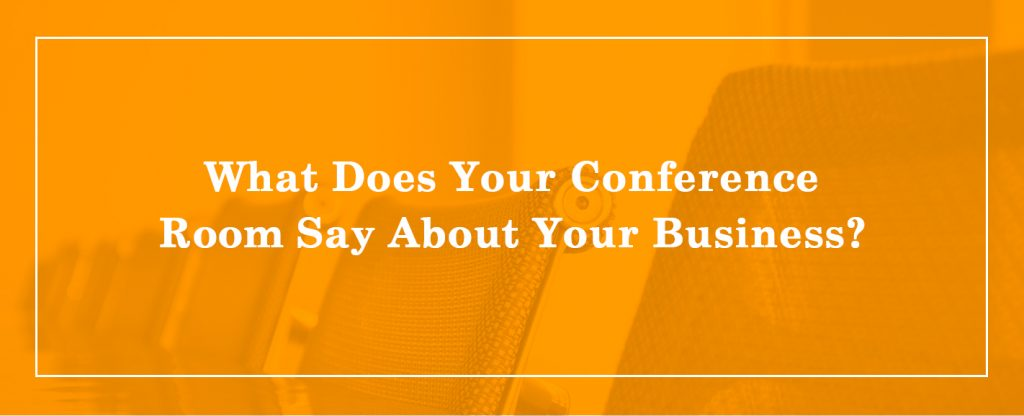 what does your conference room say about your business