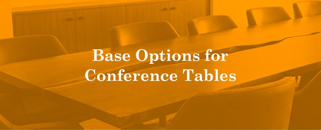 base options for conference tables