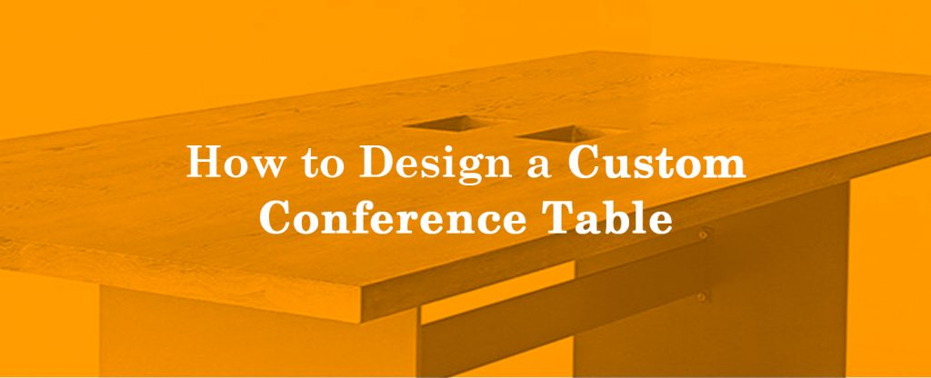 designing custom conference table