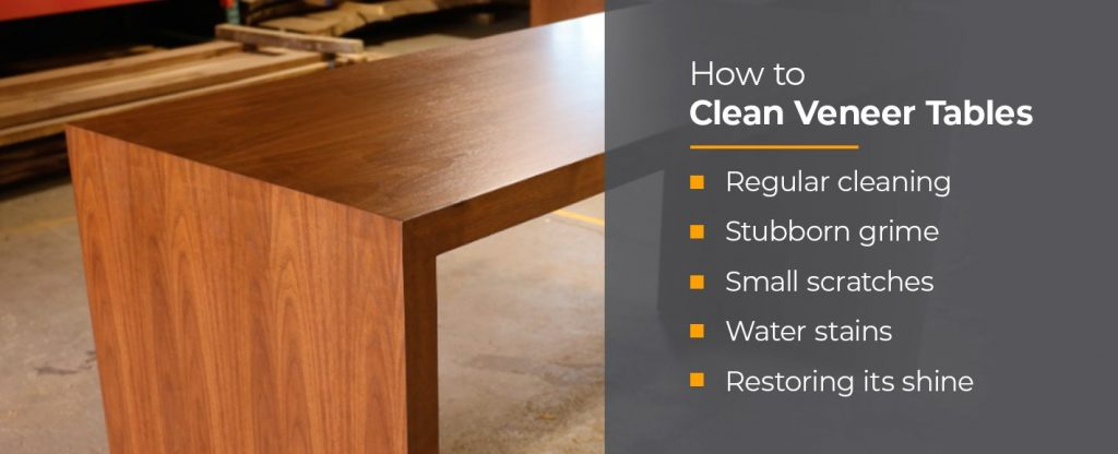 cleaning veneer tables